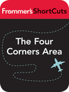 The Four Corners Area, Utah (eBook): Frommer&#39;s Shortcuts Series, Book 148